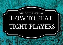 How to Beat Tight Players